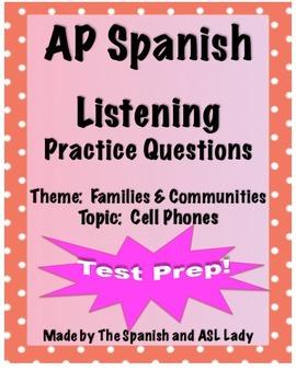 AP Spanish Listening - Family & Communities - Cell Phones - TEST PREP