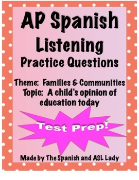 AP Spanish Listening - Family & Community - Education-Child's Opinion -TEST PREP