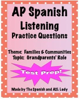 AP Spanish Listening - Family & Community - Grandparents' Role TEST PREP