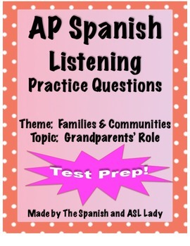 AP Spanish Listening - Family & Community - Grandparents'