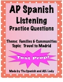 AP Spanish Listening - Family & Community - Madrid Travel Tips -TEST PREP