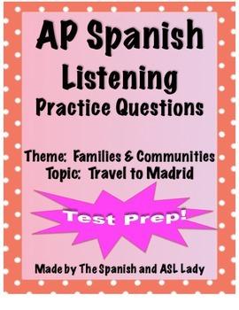 AP Spanish Listening - Family & Community - Madrid Travel