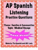 AP Spanish Listening - Family & Community - Medical Hardship -TEST PREP