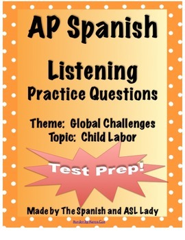 AP Spanish Listening - Global Challenges - Child Labor - TEST PREP