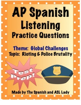 AP Spanish Listening - Global Challenges - Riots & Police Brutality - TEST PREP
