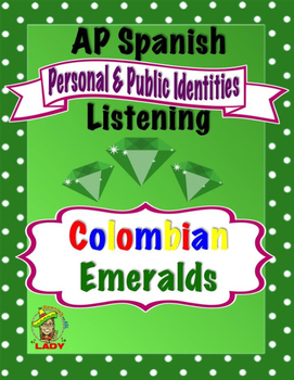AP Spanish Listening - Identities - Colombian Emeralds - TEST PREP