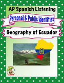 AP Spanish Listening - Identities - Geography of Ecuador - TEST PREP