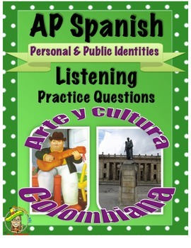 AP Spanish Listening - Personal & Public Identities - Colombia - TEST PREP