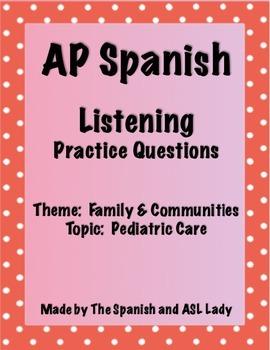 AP Spanish Listening - Family & Communities - Pediatric Ca