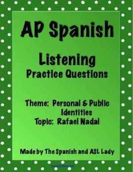 AP Spanish Listening - Identities - Sports - Rafael Nadal - TEST PREP