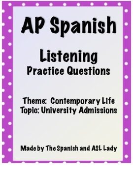 AP Spanish Listening - Contemporary Life - University Admissions - TEST PREP