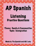 AP Spanish Listening - Family & Community - Immigration - TEST PREP