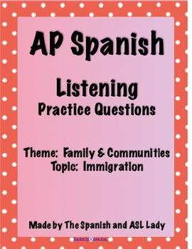 AP Spanish Listening - Family & Community - Immigration - TEST PREP