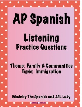 AP Spanish Listening - Family & Community - Immigration -