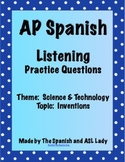 AP Spanish Listening - Science & Technology - Inventions - TEST PREP