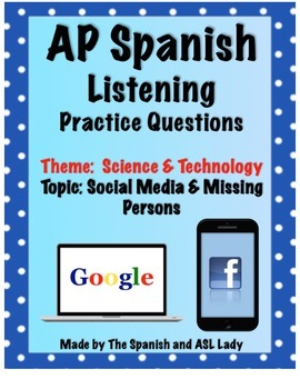 AP Spanish Listening - Science&Tech - Social Media & Missing Persons - TEST PREP
