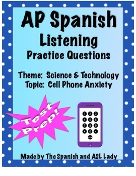 AP Spanish Listening - Science & Technology - Cell Phone Anxiety - TEST PREP