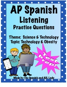 AP Spanish Listening - Science & Technology - Obesity - TEST PREP