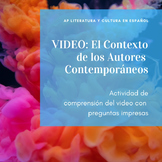 AP Spanish Literature: Context of all contemporary authors VIDEO and Worsheet