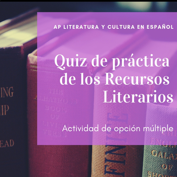 AP Spanish Literature: Quiz de práctica de recursos literarios
