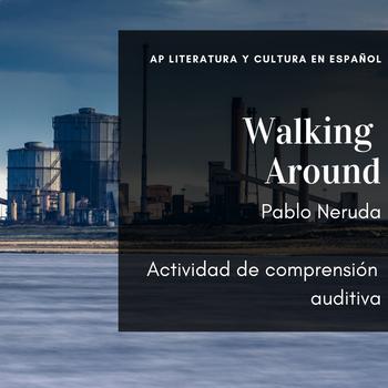 """AP Spanish Literature """"Walking Around"""" Listening comprehension"""