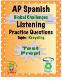AP Spanish Listening - Global Challenges - Recycling - TEST PREP