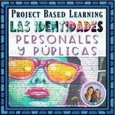 Project Based Learning: AP Spanish * LAS IDENTIDADES * Mi Vida Pública y Privada