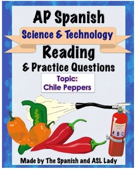 AP Spanish Reading - Science & Tech - Chile Peppers - TEST PREP