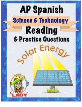AP Spanish Reading - Science & Tech - Solar Energy - TEST PREP