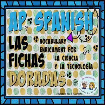 AP Spanish Vocabulary Enrichment and Retention La Ciencia y La Tecnología