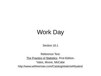 AP Statistics 10.1.4: Work Day