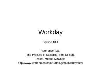 AP Statistics 10.4.3: Workday- Section 10.4