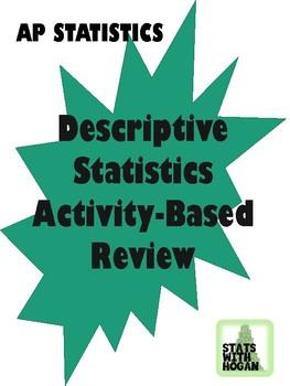 AP Statistics-Activitity Based Review: Descriptive Statistics