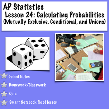 AP Statistics. Calculating Probabilities:Mutually Exclusive, Conditional, Unions