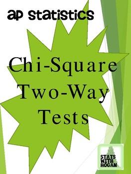 AP Statistics - Chi-Square Two-Way tests