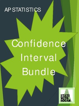 AP Statistics- Confidence Interval Bundle (Growing Bundle)