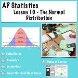 AP Statistics. Lesson 10-The Normal Distribution (with video of lesson)