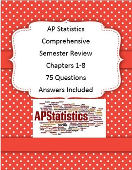 AP Stats Semester Review Chapters 1-8 Halfway