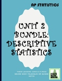 AP Statistics - Unit 2 Bundled: Descriptive Statistics (Gr