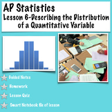 AP Statistics.Lesson 6-Describing the Distribution of a Quantitative Variable
