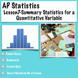 AP Statistics. Lesson 7-Summary Statistics for a Quantitative Variable