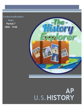 AP U.S. History Contextualization Maps Period 7