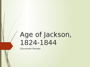 AP US History (APUSH) Chapter 10 PowerPoint:  Age of Jackson and Docs Analysis