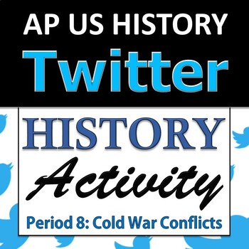 AP US History / APUSH - Twitter Activity - Unit 8 - Global Cold War