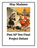 "11th Grade AP US History Final Project Debate ""May Madness"""