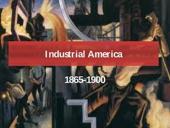 APUSH Power Presentation: Industrial America 1865 - 1900