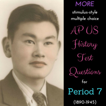 AP US History More Stimulus-Style Questions for Period 7 (1890-1945)