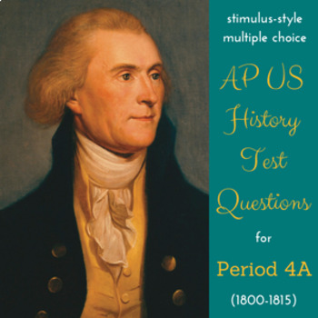 AP US History New-Style Test Bank for Period 4, Pt I (1800-1815)