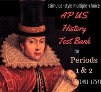 AP US History New-Style Test Bank for Periods 1 and 2
