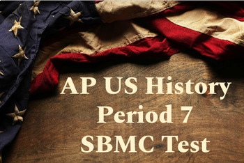 AP US History Period 7 Stimulus Based Multiple Choice Questions
